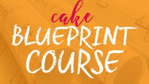 Cake Blueprints Course