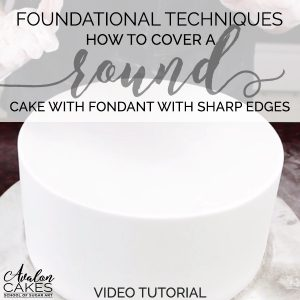 how-to-cover-a-round-cake-with-fondant-sharp-edges-tutorial-avalon-cakes