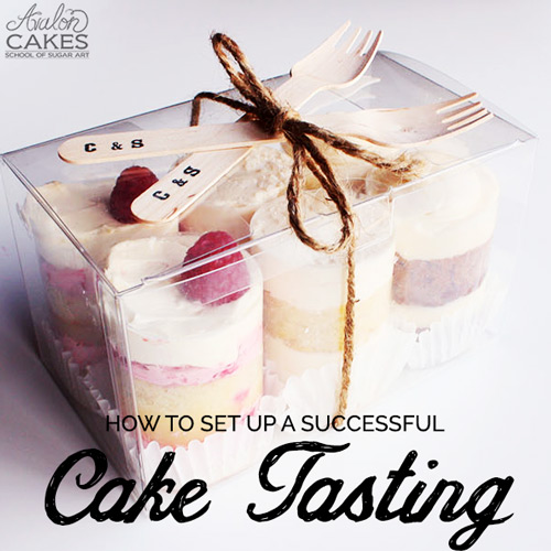 How To Create A Successful Cake Tasting • Avalon Cakes